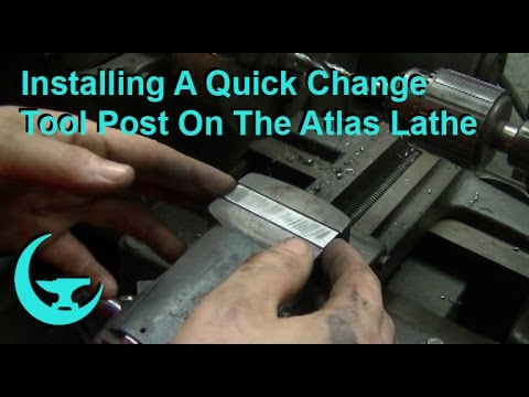 Installing A Quick Change Tool Post On The Atlas Lathe