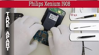 How to disassemble 📱 Philips Xenium I908 Take apart Tutorial