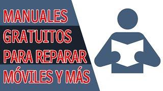 Manuales Gratuitos Para Reparar Moviles, Tablets, Camaras y Mas