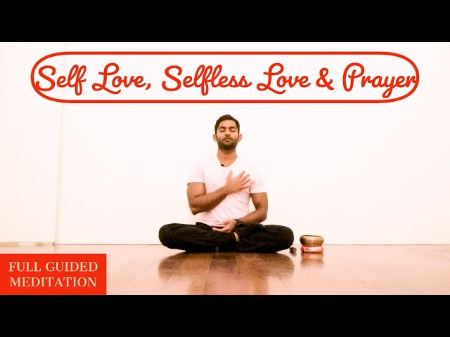 Guided Meditation on Self Love, Selfless Love and Prayer | by DHYANSE
