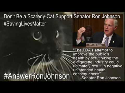 Support Senator Ron Johnson Fight the FDA To Extinguish The Deeming Regs