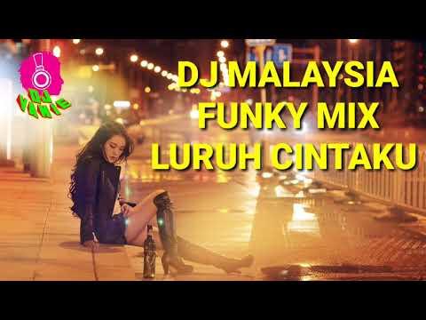 DJ MALAYSIA FUNKY MIX FULL BASS LURUH CINTAKU