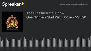 CMS HIGHLIGHT – One Nighters Start With Booze – 5/23/20