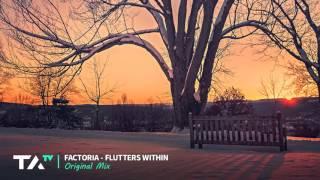 Factoria - Flutters Within (Original Mix)
