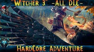 """Witcher 3 (All DLC) """"Школа Грифона"""" Где ты Филиппа?! (HardCore) 19+"""