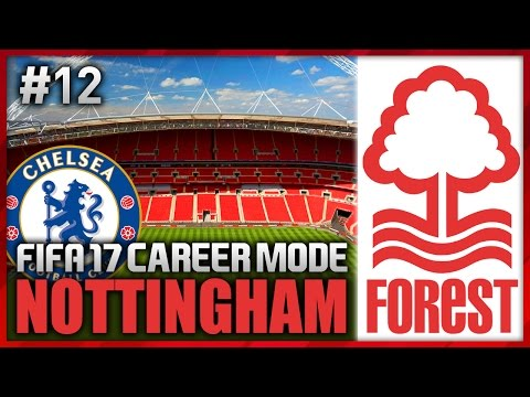CHELSEA FA CUP SEMI! NOTTINGHAM FOREST CAREER MODE #12 (FIFA 17)
