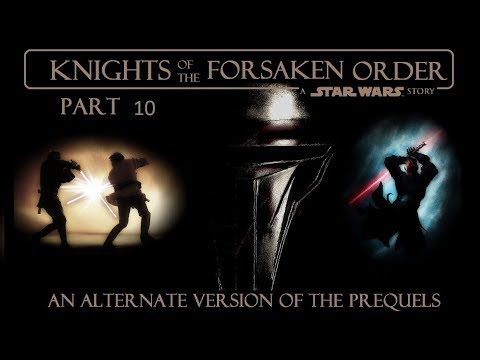 "Knights of the Forsaken Order: Part Ten (A Prequel ""What If"" Fan Fiction Story)"