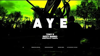 aye tony e ft dizzy banko official music video