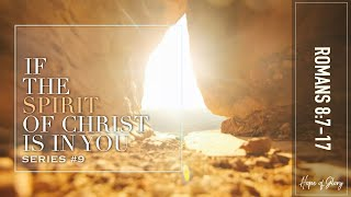 IF THE SPIRIT OF CHRIST IS IN YOU