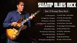 Swamp Blues Rock   Best Of Swamp Blues Rock   Best Swamp Blues Rock Songs Of All Time