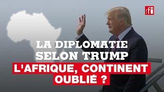 L'Afrique, continent oublié - La diplomatie selon Trump (2/6)