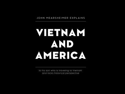 John Mearsheimer Explains Vietnam and America