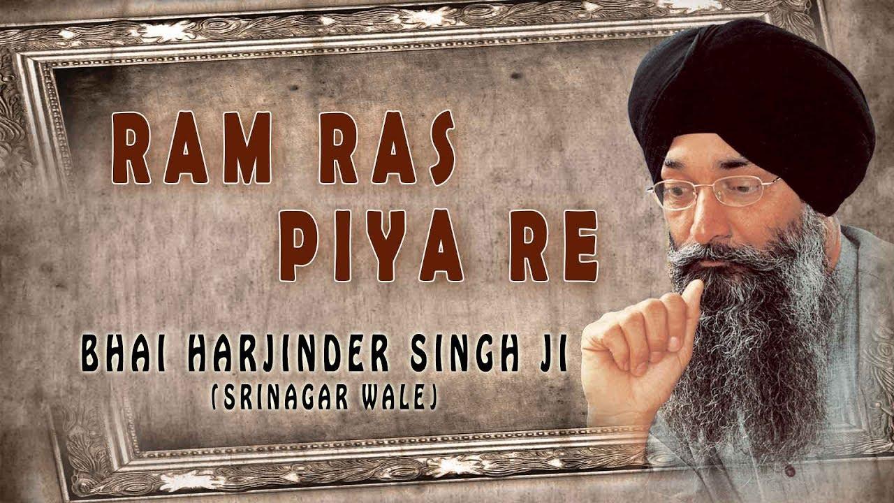 Download RAM RAS PIYA RE | BHAI HARJINDER SINGH (SRINAGAR WALE) | SHABAD GURBANI