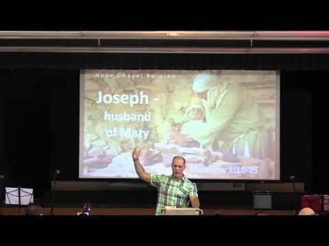 Joseph, Husband of Mary Matthew 1:18-25 December 13, 2015