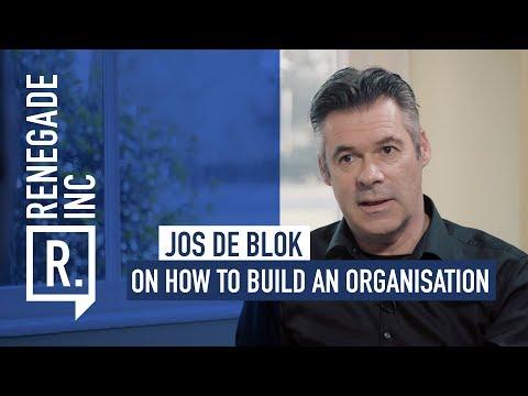 JOS DE BLOK on How to Build an Organisation