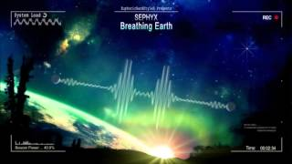 Sephyx - Breathing Earth [HQ Edit]