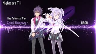 Nightcore TH - The Asterisk War「Shiena Nishizawa」Gakusen Toshi Asterisk Season2 OP