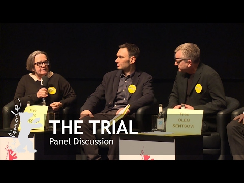 The Trial: The State of Russia vs Oleg Sentsov | Panel Discussion | Berlinale 2017