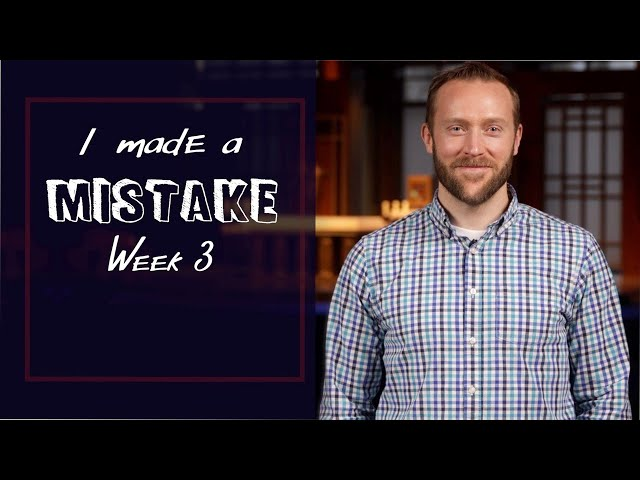 Student Message - I made a mistake Week 3