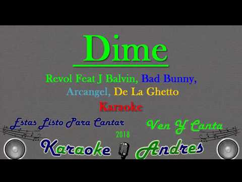 Dime Feat J Balvin, Bad Bunny, Arcangel, De La Ghetto, Revol | Karaoke |