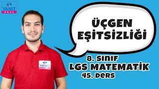 Üçgen Eşitsizliği | 2021 LGS Matematik Konu Anlatımları