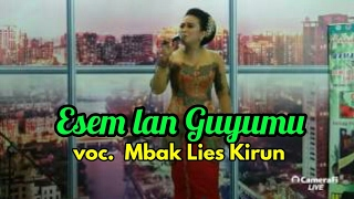 Video Esem Lan Guyumu Vocal Mbak Lis Kirun download MP3, 3GP, MP4, WEBM, AVI, FLV Juli 2018