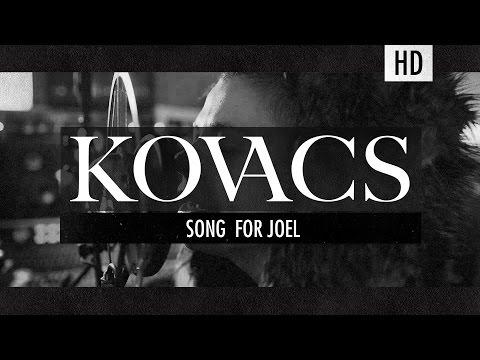 Kovacs - Song for Joel (Studio Version)