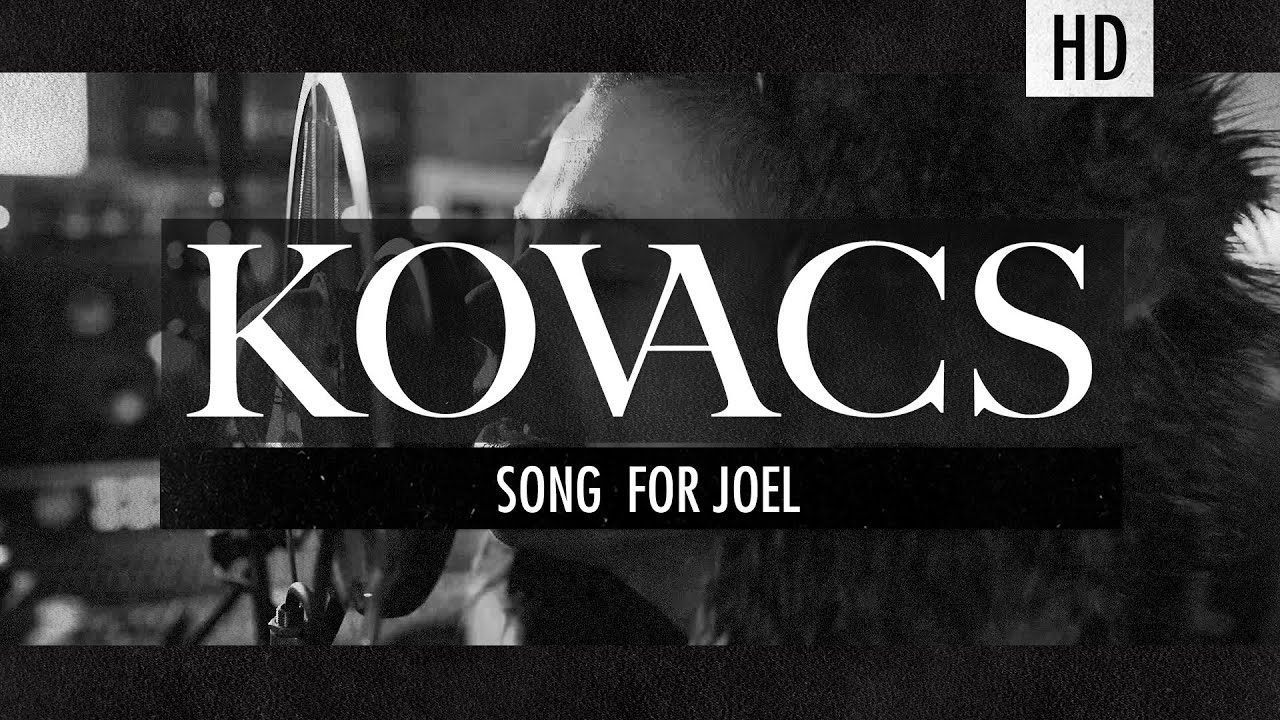 kovacs-song-for-joel-official-studio-version-kovacs