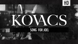 Kovacs - Song for Joel (Studio Version)