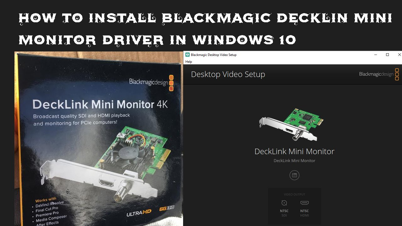 How To Install Blackmagic Decklink Mini Monitor Driver In Windows 10 Youtube
