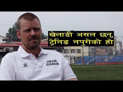 नेपाली फुटबलका मुख्य प्रशिक्षक योहान कालिनसँग कुराकानी | Johan Kalin |Nepal Football Coach