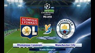 Olympique Lyonnais vs Manchester City | UEFA Champions League 2018 | PES 2018 Gameplay HD