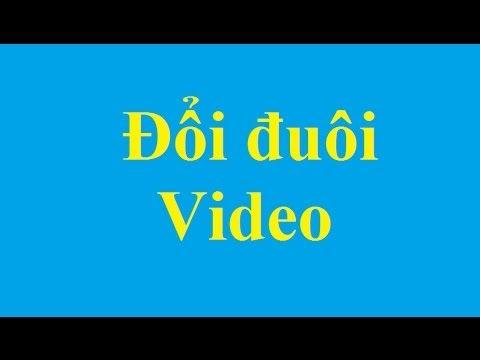 Đổi đuôi Video với Video to Video - Taimienphi.vn