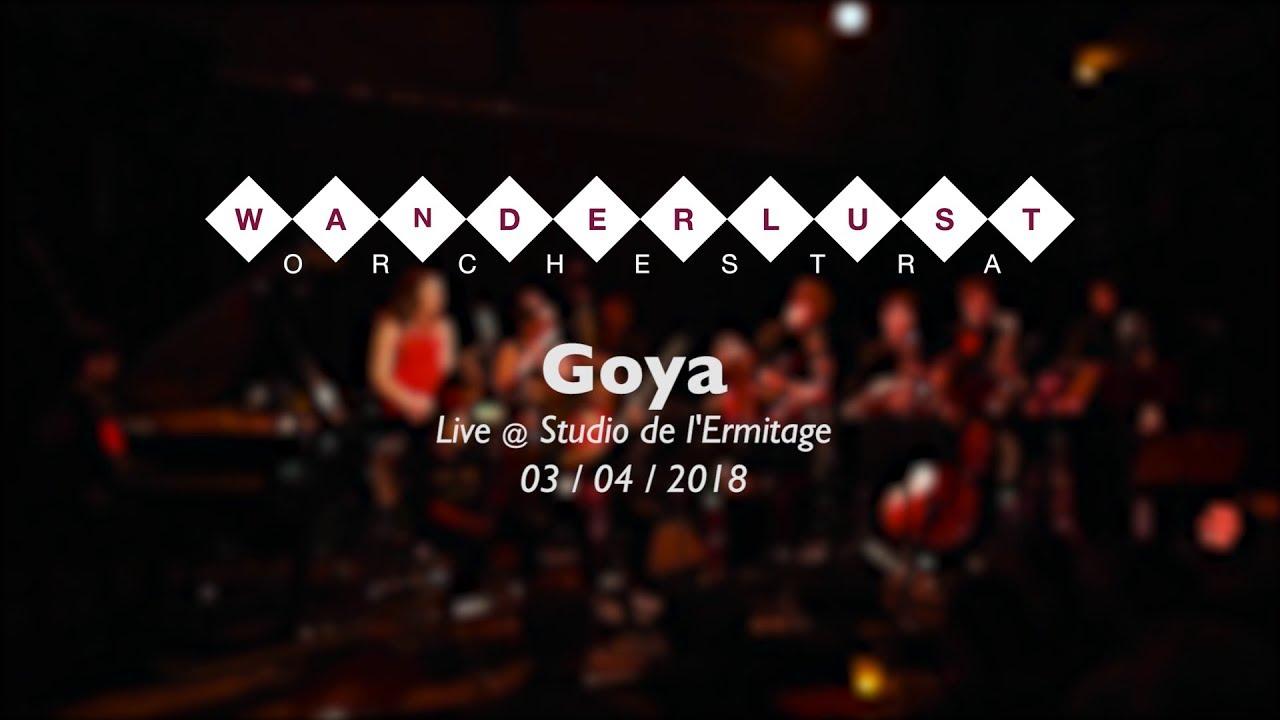 Wanderlust Orchestra - Goya (live)
