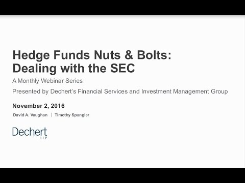 Hedge Funds Nuts & Bolts: Dealing with the SEC
