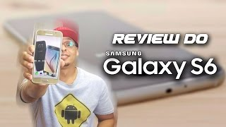 Review (Análise) do Samsung Galaxy S6