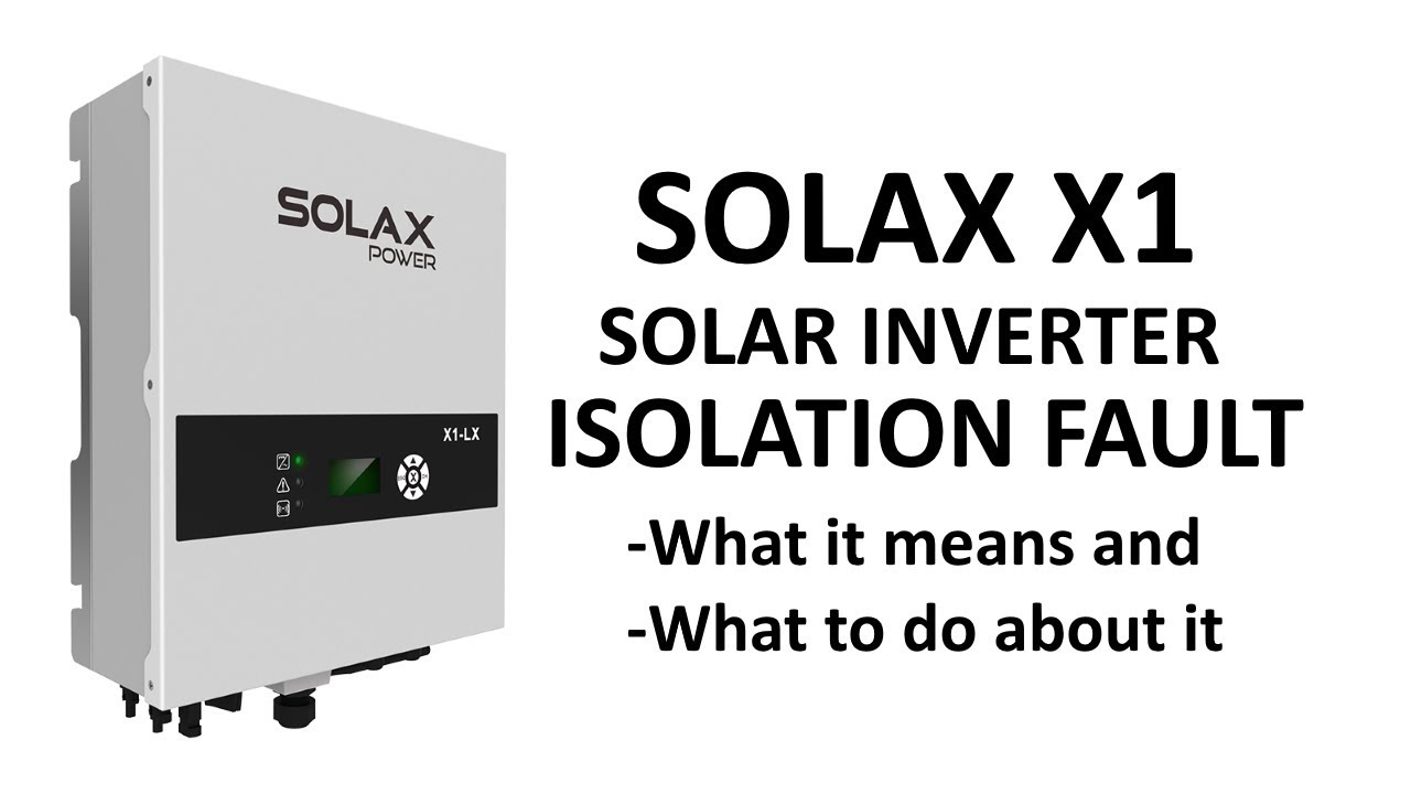 SolaX X1 Solar Inverter Isolation Fault