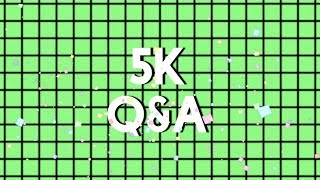 5k Q&A Special | (Face Reveal, Because That's What You Wanted)