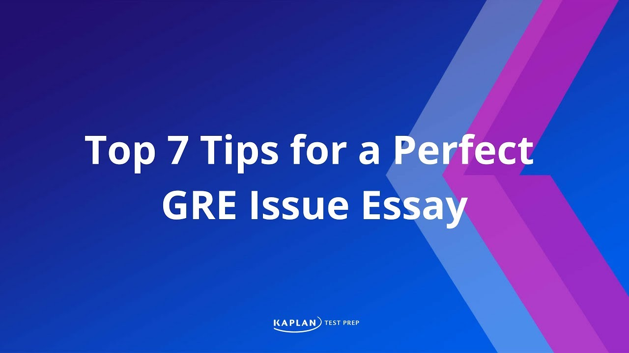 issue essay gre tips Most students who plan to take the graduate record examination top writing tips for the gre write an issue essay and an argument essay for the gre writing.