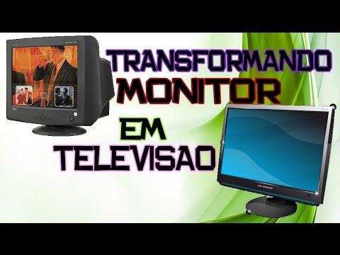 Tutorial - Transformando Monitor em Televisão TV (Modo