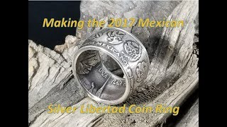 Making the 2017 Mexican Silver Libertad Coin Ring