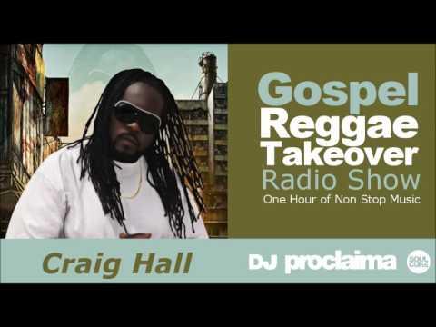 ONE HOUR Gospel Reggae 2017 DJ Proclaima Reggae Takeover Radio Show 9th June 2017