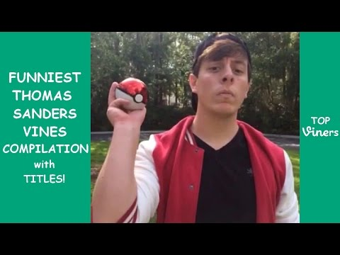 Funniest Thomas Sanders Vines Compilation - Best Thomas Sanders Vines 2017