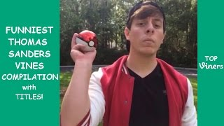 Funniest Thomas Sanders Vines Compilation - Best Thomas Sanders Vines 2017