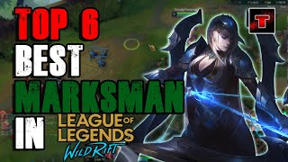 TOP 6 BEST ADC/MARKSMAN IN LOL WILD RIFT (NEW)