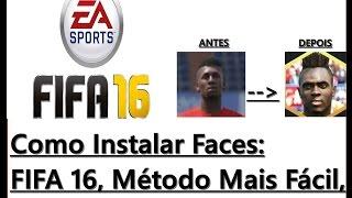 Como Instalar Faces no FIFA 16: Jeito Mais Fácil, Tutorial Atualizado 2016, Links Na Descrição