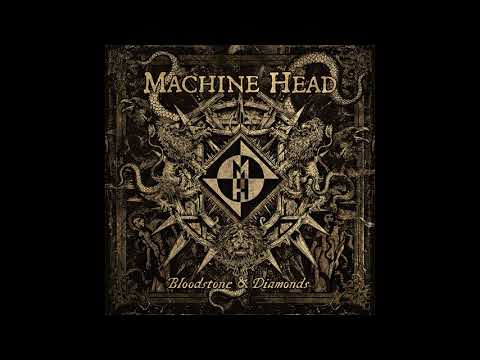 Machine Head - Bloodstone & Diamonds Full album