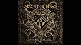 Machine Head - Bloodstone & Diamonds (Full Album)