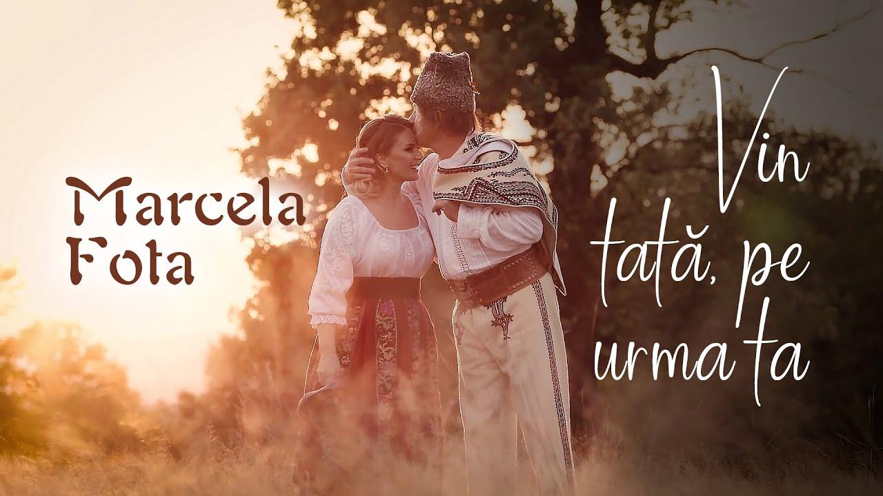 Marcela Fota - Vin tata pe urma ta