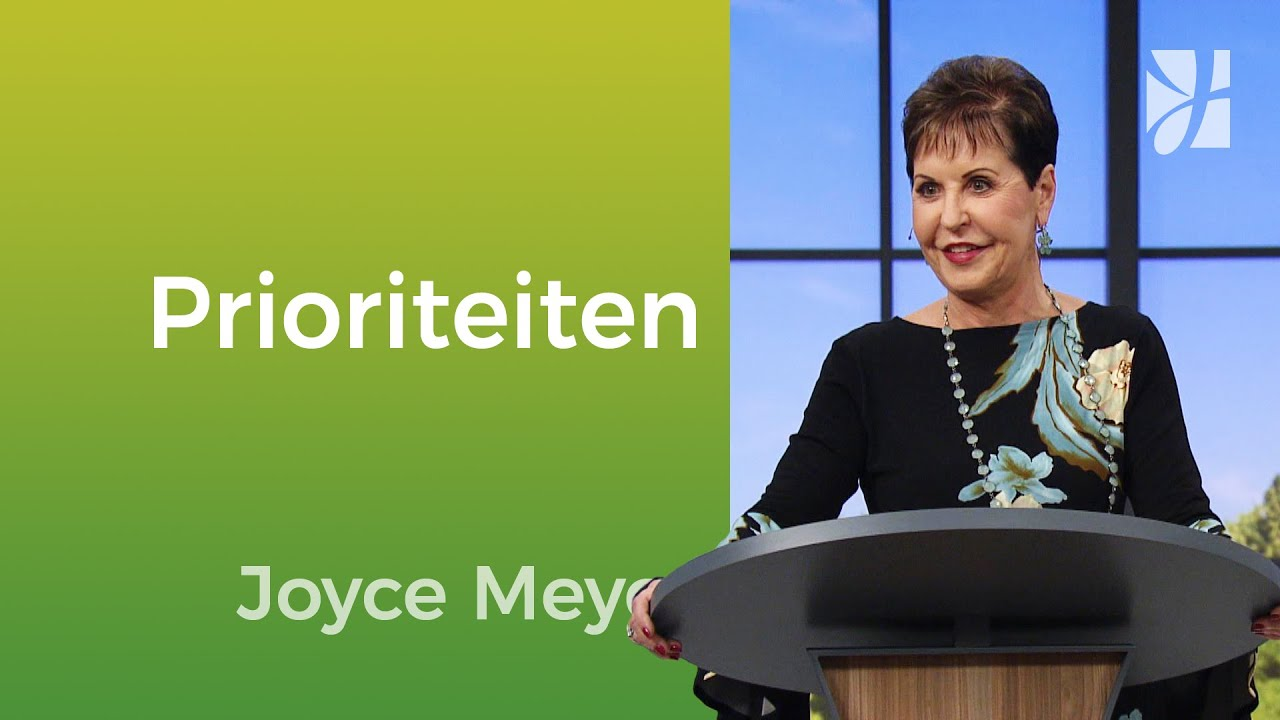 Prioriteiten stellen – Joyce Meyer Nederlands – Met Jezus in je dagelijks leven